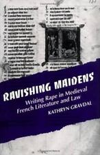 Ravishing Maidens: Writing Rape in Medieval French Literature and Law: By Kat...