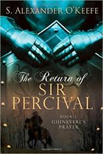 THE RETURN OF SIR PERCIVAL_BK 1_NEW_FREE S/H_SIGNED 1ST ED_S. ALEXANDER O'KEEFE