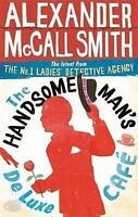 The Handsome Man's De Luxe Café (No. 1 Ladies' D, McCall Smith, Alexander, New
