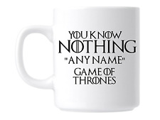 Personalised Game of Thrones Mug coffee Cup. You Know Nothing Gift