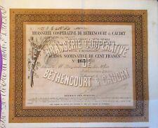 BRASSERIE COOPERATIVE DE BÉTHENCOURT & CAUDRY  ACTION DE CENTS FRANCS  1898