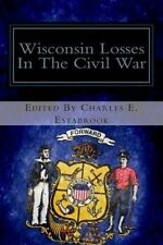 USED (LN) Wisconsin Losses In The Civil War: A List Of The Names Of Wisconsin So