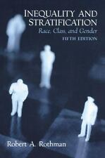 Inequality and Stratification : Race, Class and Gender by Robert Rothman SEALED