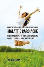64 Ricette Naturali per le Persone Che Soffrono Di Malattie Cardiache :...