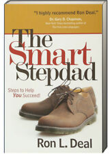 The Smart Stepdad : Steps to Help You Succeed by Ron L. Deal (Paperback)
