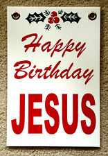 "HAPPY BIRTHDAY JESUS Plastic Coroplast SIGN 8""x12"" w/Grommets"