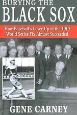 Burying the Black Sox : How Baseball's Cover-Up of the 1919 World Series Fix...