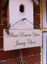 Distressed chic 'please remove your Jimmy Choos' sign/plaque Christmas gift