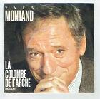 Yves MONTAND Vinyle 45T LA COLOMBE DE L'ARCHE -NOSTALGIE D'ANGIE -PHILIPS 884536