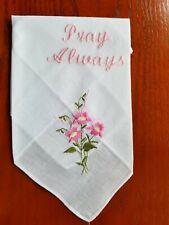 "Vintage Ladies Hankie Embroidered Pink Floral With The Words ""Pray Always"""