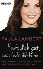 Finde dich gut, sonst findet dich keiner von Paula Lambert