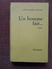 UN HOMME FAIT... - JEAN JACQUES GAUTIER - ED. GRASSET 1965