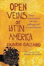Open Veins of Latin America: Five Centuries of the Pillage of a Continent by Ga