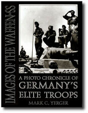 Images of the Waffen-SS A Photo Chronicle of Germany's Elite Troops Book History