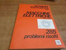 Collana SCHAUM Syed Nasar MACCHINE ELETTRICHE 1^ ediz. Etas Libri 1982