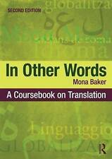 In Other Words: A Coursebook on Translation by Mona Baker (Paperback, 2011)