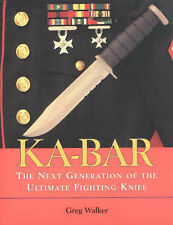 USED (GD) KA-BAR: The Next Generation Of The Ultimate Fighting Knife by Greg Wal