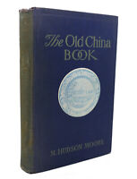 N. Hudson Moore THE OLD CHINA BOOK  1st Edition 1st Printing
