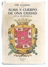 Alma y Cuerpo de una Ciudad. Guía de Murcia. 1963 Soul and Body of a City