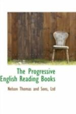 The Progressive English Reading Books: By Nelson Thomas and Sons