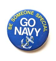 """Be Someone Special Go Navy * Vintage Pinback Pin Button 2.25"""" *Combine Shipping!"""