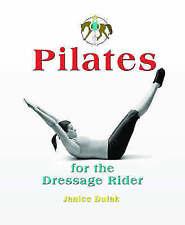 Pilates: For the Dressage Rider by Janice Dulak (Hardback, 2006)