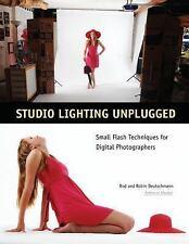 Studio Lighting Unplugged: Small Flash Techniques for Digital Photographers