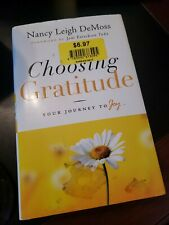 Choosing Gratitude : Your Journey to Joy by Nancy DeMoss Wolgemuth and Nancy Le…