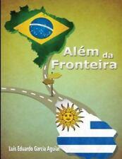 Além Da Fronteira by Luis Eduardo Aguiar (2015, Paperback, Large Type)