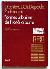 FORMES URBAINES : DE L'ILOT A LA BARRE, CASTEX, PANERAI. Architecture Urbanisme
