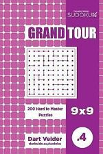 Grand Tour: Sudoku Grand Tour - 200 Hard to Master Puzzles 9x9 (Volume 4) by...
