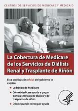 La Cobertura de Medicare de Los Servicios de Dialisis Renal y Trasplante de...