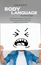 Body Language For Everyone: Emotional Intelligence Tools And Understanding ...