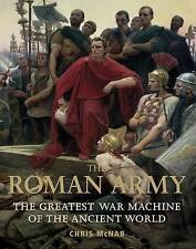 The Roman Army: The Greatest War Machine of the Ancient World (General-ExLibrary