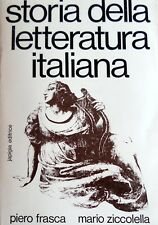 PIERO FRASCA MARIO ZICCOLELLA STORIA DELLA LETTERATURA ITALIANA JAPIGIA 1971