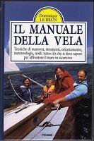 Il manuale della vela. Tecniche, strumenti, meteorologia, nodi - Le Brun