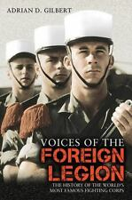 Voices of the Foreign Legion: The History of the World's Most Famous F-ExLibrary