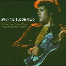 MIKE BLOOMFIELD - I LOVE THESE BLUES,PLAY 'EM AS YOU PLEASE  CD NEU