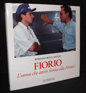 CESARE FIORIO L'UOMO CHE ATTIRO SENNA ALLA FERRARI HARDBACK BOOK ITALIAN NARDA