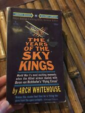 The Years of the Sky Kings Arch Whitehouse Military WW I Air Battles Aviation