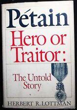 Pétain: Hero or Traitor: The Untold Story Lottman HB/DJ 1st ed., 1st print FINE