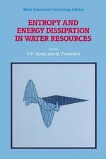 Entropy and Energy Dissipation in Water Resources 9 (2012, Paperback)