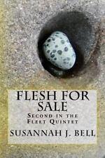 Fleet Quintet: Flesh for Sale : Second in the Fleet Quintet by Susannah Bell...
