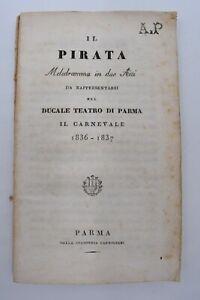 VINCENZO BELLINI : IL PIRATA Parma Carmignani 1837 Libretto Opera Carnevale Raro