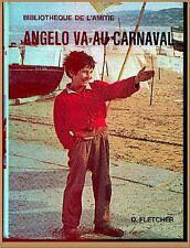 ANGELO VA AU CARNAVAL - BIBLIOTHEQUE AMITIE  ROMAN LITTERATURE VOYAGES ENFANTS
