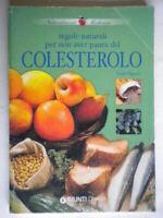Regole naturali per non aver paura del colesteroloPigozzi medicina salute 32