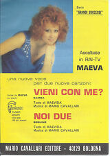 VIENI CON ME? -- NOI DUE  Maevida - Mario Cavallari # SPARTITO - Maeva