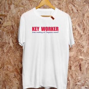 Key Worker Funny T-Shirt PREMIUM Twitter Message 2020 News Media S-5XL