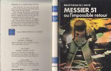 C1 Christian GRENIER - MESSIER 51 ou l IMPOSSIBLE RETOUR EO 1975 Relie