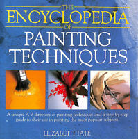 The Encyclopedia of Painting Techniques by Tate, Elizabeth [Editor]